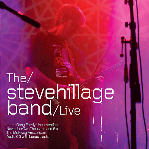 Play & Download Live at the Gong Unconvention 2006 by Steve Hillage | Napster