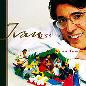 Play & Download Um Novo Tempo by Ivan Lins | Napster