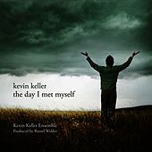 Play & Download Kevin Keller: The Day I Met Myself by Kevin Keller Ensemble | Napster