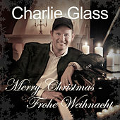 Merry Christmas - Frohe Weihnacht by Charlie Glass
