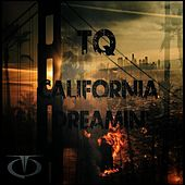 Play & Download California Dreamin' by TQ | Napster