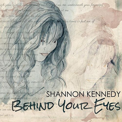 Play & Download Behind Your Eyes by Shannon Kennedy | Napster