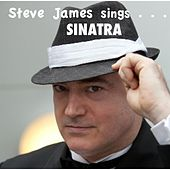 Play & Download Steve James Sings Sinatra by Steve James | Napster