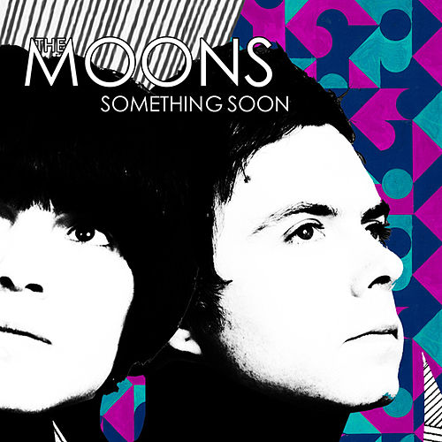 Play & Download Something Soon by The Moons | Napster