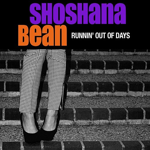 Play & Download Runnin' Out of Days by Shoshana Bean | Napster