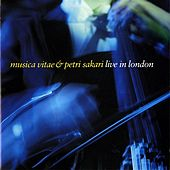 Play & Download Musica Vitae & Petri Sakari: Live in London by Musica Vitae Chamber Orchestra | Napster