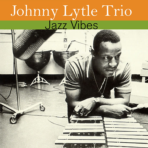 Jazz Vibes by Johnny Lytle