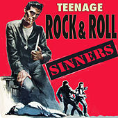 Teenage Rock & Roll Sinners by Various Artists