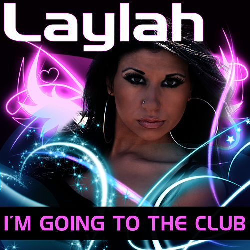 Play & Download I'm Going to the Club by Laylah | Napster