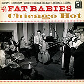 Play & Download Chicago Hot by The Fat Babies | Napster