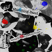 Play & Download And I've Never Seen Anything Like That by The Marching Band | Napster