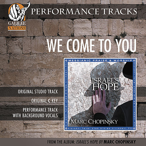 We Come To You (Performance Track) by Marc Chopinsky