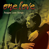 Play & Download One Love… Reggae Love Songs by Various Artists | Napster