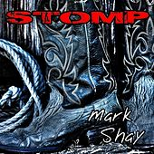 Stomp by Mark Shay