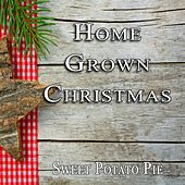 Play & Download Home Grown Christmas by Sweet Potato Pie | Napster