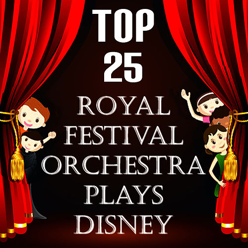 Play & Download Plays Disney - Top 25 by The Royal Festival Orchestra | Napster