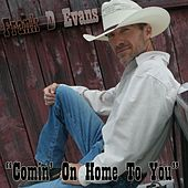Comin' On Home to You by Frank D Evans
