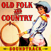 Play & Download Old Folk & Country Soundtrack by Various Artists | Napster