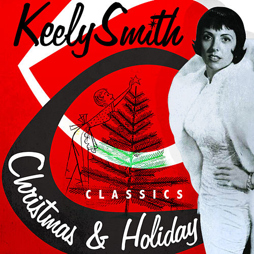 Christmas & Holiday Classics by Keely Smith
