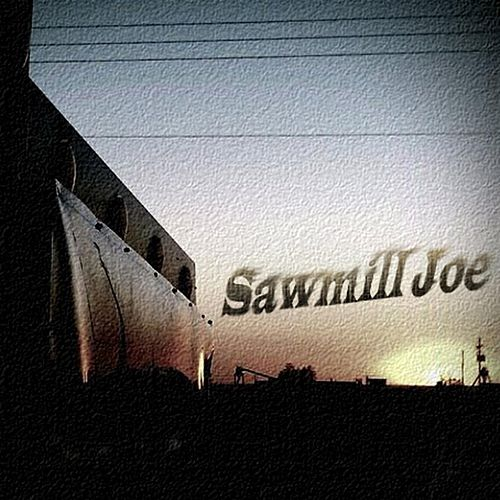 Play & Download Sawmill Joe by Sawmill Joe | Napster