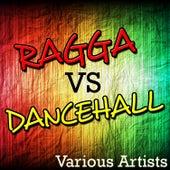 Ragga vs. Dancehall von Various Artists