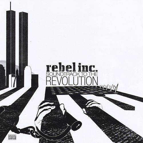 Soundtrack to the Revolution by Rebel Inc.