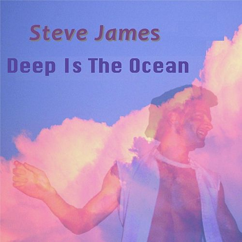Play & Download Deep As the Ocean by Steve James | Napster
