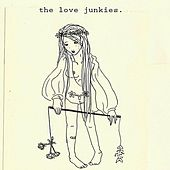 The Love Junkies by Luv Junkies