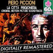 Play & Download La Citta Prigioniera by Piero Piccioni | Napster