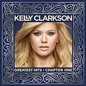 Play & Download Greatest Hits - Chapter One by Kelly Clarkson | Napster