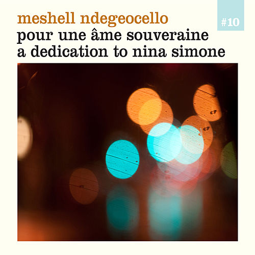 Play & Download Pour une âme souveraine - A dedication to Nina Simone by Meshell Ndegeocello | Napster