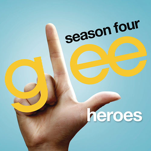 Play & Download Heroes (Glee Cast Version) by Glee Cast | Napster