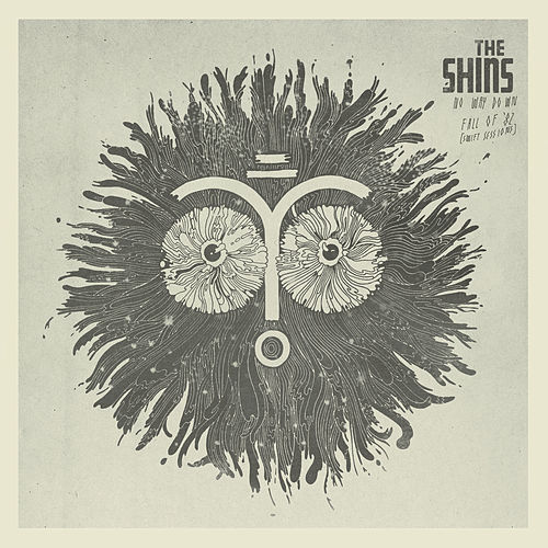 No Way Down / Fall of '82 (Swift Sessions) by The Shins