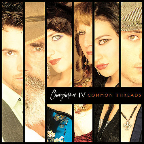 Cherryholmes IV: Common Threads by Cherryholmes