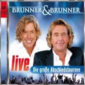 Play & Download Live - Die große Abschiedstournee by Brunner & Brunner | Napster