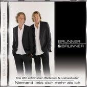 Play & Download Die 20 schönsten Balladen & Liebeslieder by Brunner & Brunner | Napster