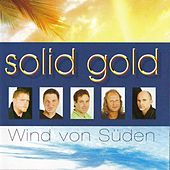 Play & Download SOLID GOLD - Wind von Süden by Solid Gold | Napster