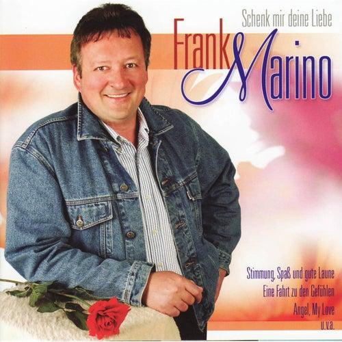 Play & Download Frank Marino - Schenk mit deine Liebe by Frank Marino | Napster