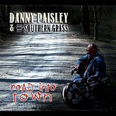 Play & Download Road Into Town by Danny Paisley and the Southern Grass | Napster