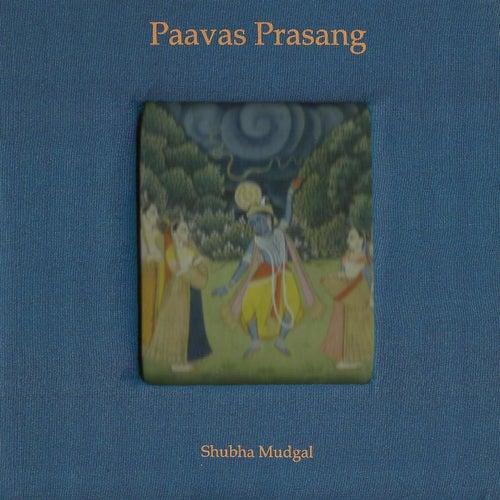Play & Download Paavas Prasang by Shubha Mudgal | Napster