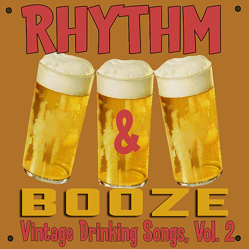 Play & Download Rhythm & Booze: Vintage Drinking Songs, Vol. 2 by Various Artists | Napster