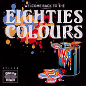 Welcome Back to the Eighties Colours von Various Artists