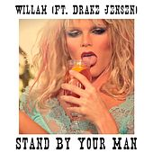 Stand By Your Man (feat. Drake Jensen) by Willam