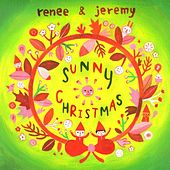 Play & Download Sunny Christmas by Renee & Jeremy | Napster
