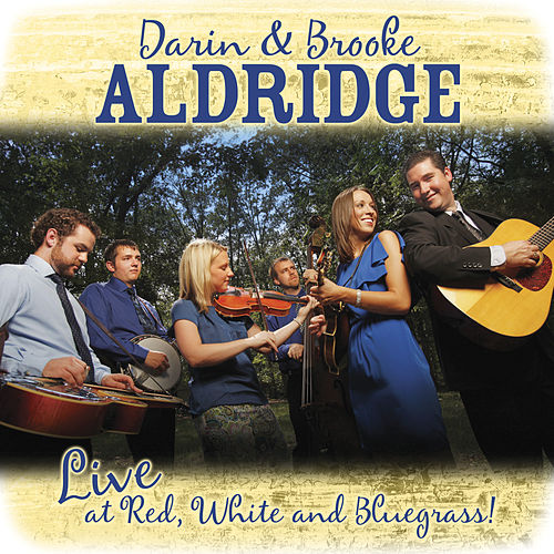 Play & Download Live at Red, White and Bluegrass by Darin Aldridge | Napster