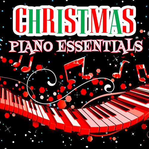 Play & Download Christmas Piano Essentials by Various Artists | Napster
