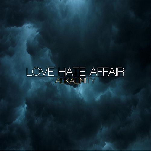 Play & Download Alkalinity by Love Hate Affair | Napster