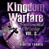 Kingdom Warfare Instrumental Worship - Volume 2 by Dimitri Turner
