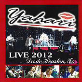 Live 2012 Desde Houston, TX by Yahari