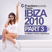 Play & Download Fraction Records Presents... Ibiza 2010 - Part 3 - EP by Various Artists | Napster